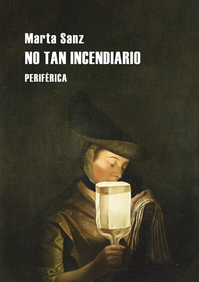 No Tan Incendiario by Marta Sanz