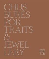 Chus Burés: Portraits & Jewellery