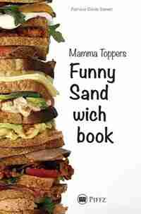 Mamma Toppers Funny Sandwichbook by Patricia Olivia Stewer