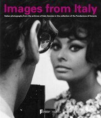 Images From Italy: Italian Photography From The Archives Of Italo Zannier In The Collection Of The…