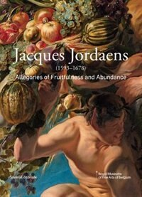 Jacques Jordaens: 1593-1678: Allegories of Fruitfulness and Abundance by Jacob Jordaens