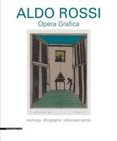 Aldo Rossi: Prints 1973-1997: The Window of the Poet