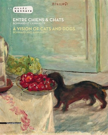 A Vision of Cats and Dogs: Bonnard and Animality by Pierre Bonnard