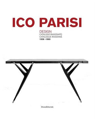 Ico Parisi: Design Catalogue Raisonné by Ico Parisi