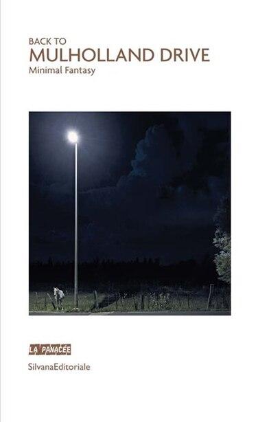 Back to Mulholland Drive: Minimal Fantasy by Nicolas Bourriaud