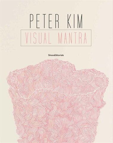Peter Kim: Visual Mantra by Peter Kim