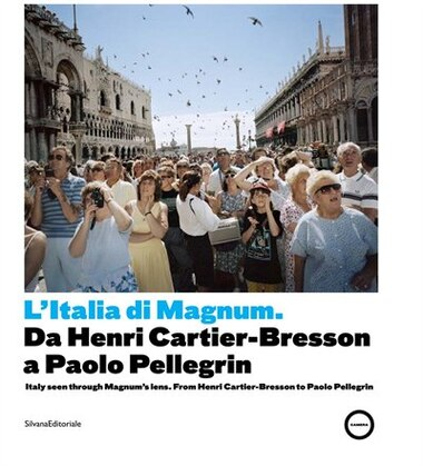 Italy Seen through Magnum's Lens: From Henri Cartier-Bresson to Paolo Pellegrin by Walter Guadagnini