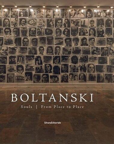 Christian Boltanski: Souls from Place to Place by Christian Boltanski