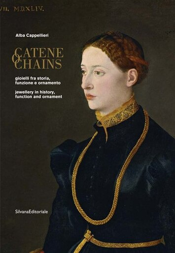 Chains: Jewelry in History, Function and Ornament by Alba Cappellieri