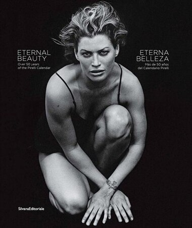 Eternal Beauty: Over 50 Years of the Pirelli Calendar by Walter Guadagnini