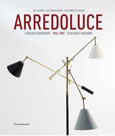 Arredoluce: Catalogue Raisonné 1943-1987 by Anty Pansera