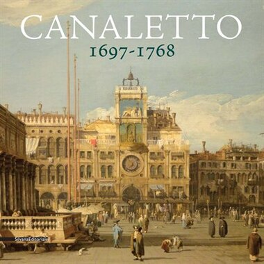 Canaletto 1697-1768 by Canaletto