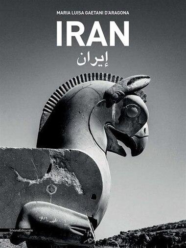 Maria Luisa Gaetani D'aragona: Iran by Maria Gaetani D'aragona