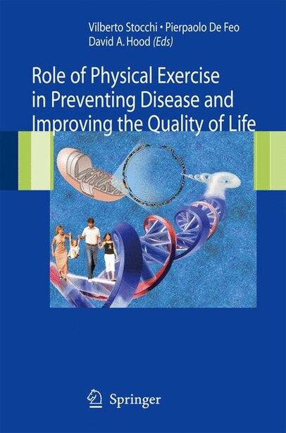 Role of Physical Exercise in Preventing Disease and Improving the Quality of Life by Vilberto Stocchi