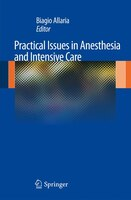 Practical Issues in Anesthesia and Intensive Care