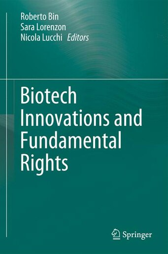 Biotech Innovations and Fundamental Rights by Roberto Bin