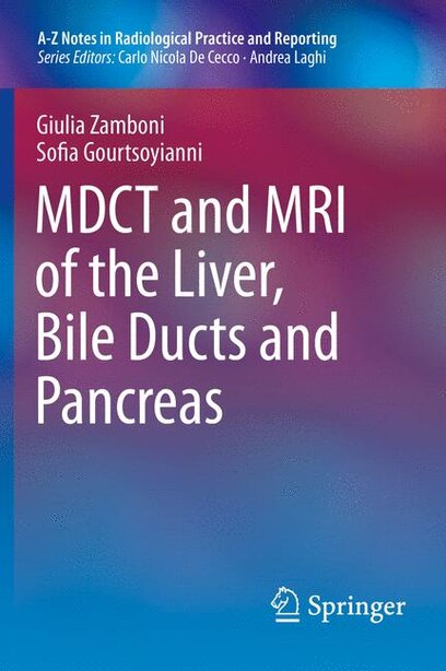 MDCT and MRI of the Liver, Bile Ducts and Pancreas by Giulia Zamboni