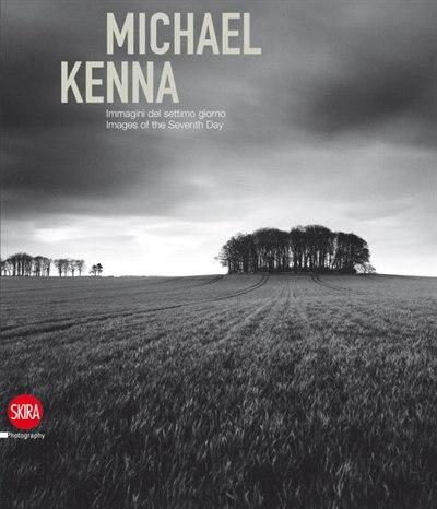 Michael Kenna: Immagini del settimo giorno/ Images of the Seventh Day by Sandro Parmiggiani