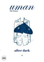 After Dark: When Men Behave Their Worst Yet Look Their Best. Uman. The Essays 6