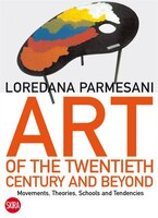 Art Of The Twentieth Century And Beyond: Movements, Theories, Schools, And Tendencies- New Updated…