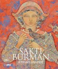 Sakti Burman: A Private Universe