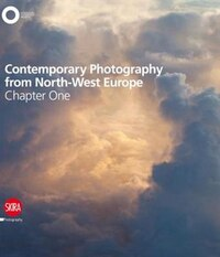 Contemporary Photography From North-west Europe: Chapter One: Chapter One