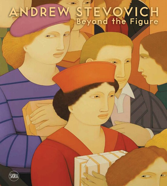 Andrew Stevovich: Beyond The Figure by Andrew Stevovich