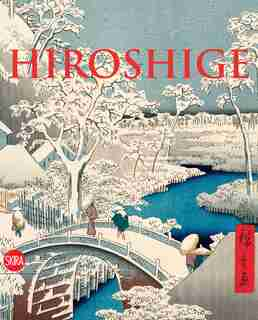 Hiroshige: The Master Of Nature by Rossella Hiroshige