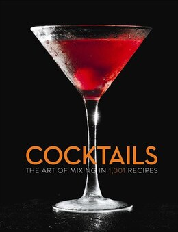 Book Cocktails: The Art of Mixing in 1,001 Recipes by Mcrae Publishing