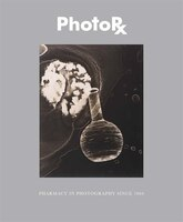 PhotoRx: Pharmacy in Photography Since 1850