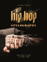Hip Hop Stylography: Street Style And Culture