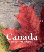 Canada:  Discover The Beauty