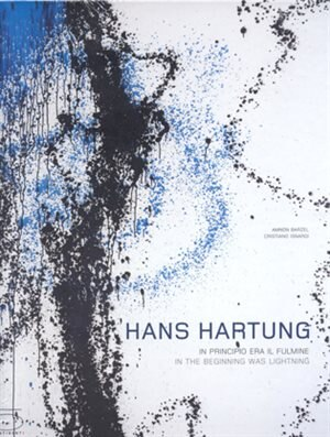 Hans Hartung: In The Beginning There Was Lightning by Amnon Barzel