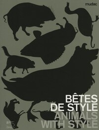 Bêtes de style / Animals with Style