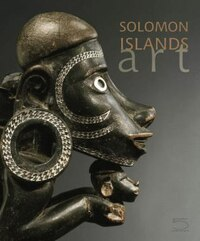 Art Of The Solomon Islands: The Conru Collection
