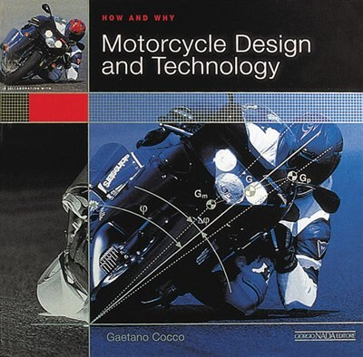 How and Why Motorcycle Design and Technology by Gaetano Cocco
