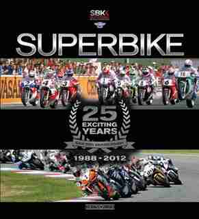 Superbike 25 Exciting Years - The Official Book: 25 Exciting Years by Claudio Porrozzi
