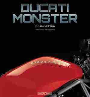 Ducati Monster: 20th Anniversary by Claudio Porrozzi