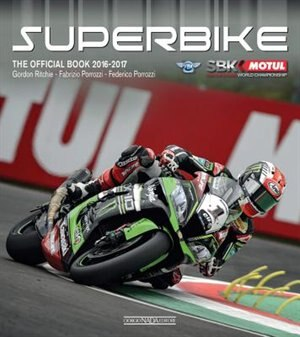 Superbike The Official Book 2016-2017: The Official Book by Gordon Ritchie