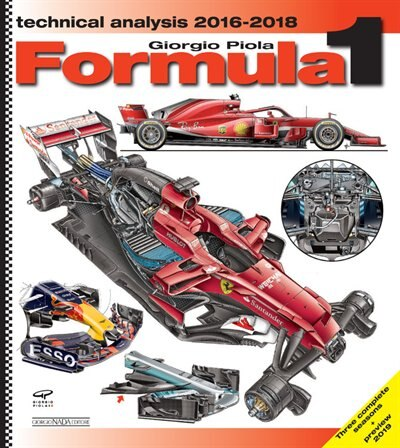 Formula 1 Technical Analysis 2016-2018: Technical Analysis by Giorgio Piola