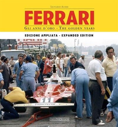 Ferrari - The Golden Years: Edizione ampliata - Enlarged edition by Leonardo Acerbi