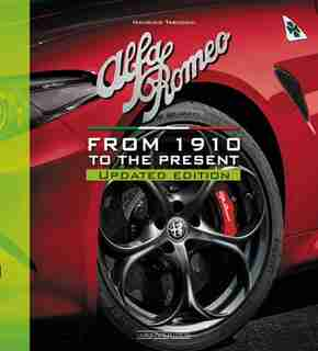 Alfa Romeo: From 1910 To The Present - Updated Edition by Maurizio Tabucchi