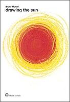 Bruno Munari: Drawing the Sun