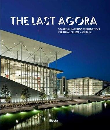 The Last Agora: Stavros Niarchos Foundation Cultural Center-athens by Antonio Pappano