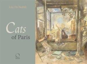 Cats Of Paris: And Elsewhere by Lila De Nobili