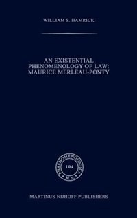 An Existential Phenomenology of Law: Maurice Merleau-Ponty