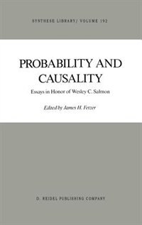 Probability and Causality: Essays in Honor of Wesley C. Salmon