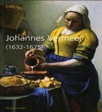 Johannes Vermeer 1632-1675: 1632-1675