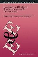 Economy And Ecology: Towards Sustainable Development