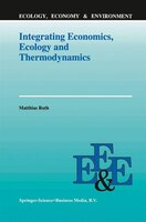 Integrating Economics, Ecology and Thermodynamics